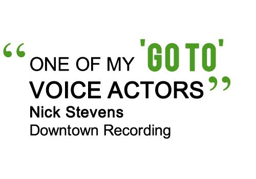 "ONE OF MY ""GO TO"" VOICE ACTORS"